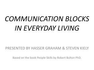 COMMUNICATION BLOCKS IN EVERYDAY LIVING
