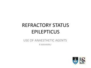 REFRACTORY STATUS EPILEPTICUS