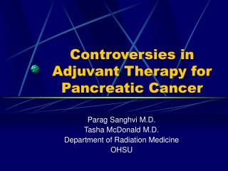 Controversies in Adjuvant Therapy for Pancreatic Cancer