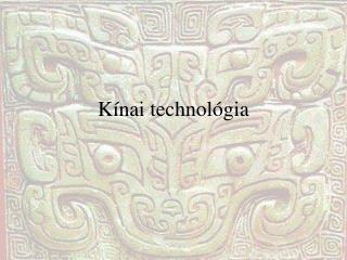 Kínai tec hnológia