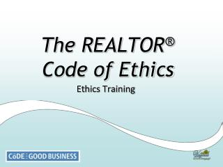The REALTOR ® Code of Ethics