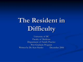 The Resident in Difficulty