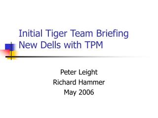 Initial Tiger Team Briefing New Dells with TPM