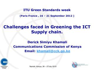 Challenges faced in Greening the ICT Supply chain.