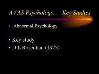 A / AS Psychology.. Key Studies