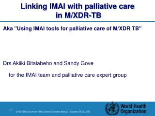 Linking IMAI with palliative care in M/XDR-TB