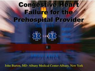 Congestive Heart Failure for the Prehospital Provider