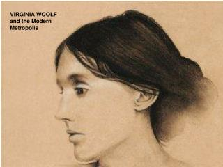 VIRGINIA WOOLF and the Modern Metropolis