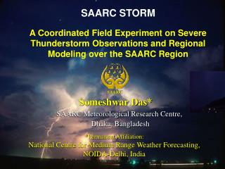 A Coordinated Field Experiment on Severe Thunderstorm Observations and Regional Modeling over the SAARC Region