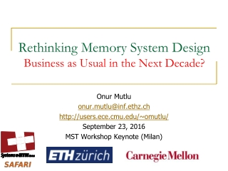 Rethinking Memory System Design Business as Usual in the Next Decade?