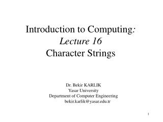 Introduction to Computing :  Lecture 16 Character Strings