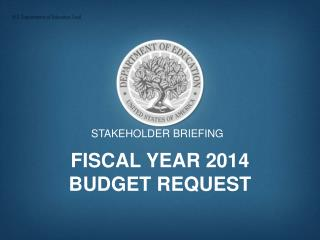 Fiscal Year 2014 Budget Request