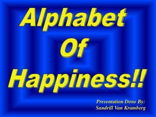 Alphabet Of Happiness!!