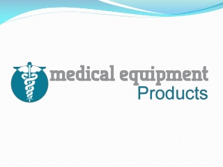 Medical Equipment Products