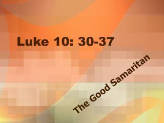 Luke 10: 30-37