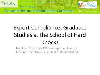 Export Compliance: Graduate Studies at the School of Hard Knocks