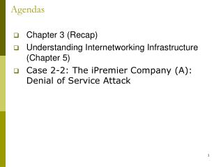 Chapter 3 Recap Understanding Internetworking Infrastructure Chapter 5 Case 2-2: The iPremier Company A: Denial of Servi