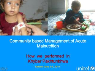 Community based Management of Acute Malnutrition How  we  performed  in  Khyber Pakhtunkhwa
