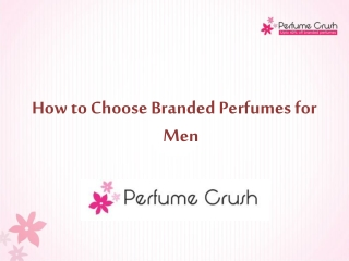 How To Choose Branded Perfumes For Men