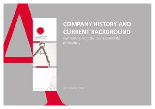COMPANY HISTORY AND CURRENT BACKGROUND Partnership is at the heart of AXIOM philosophy