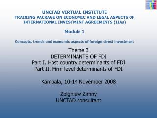 Theme 3 DETERMINANTS OF FDI Part I. Host country determinants of FDI Part II. Firm level determinants of FDI Kampala, 10