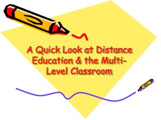 A Quick Look at Distance Education & the Multi-Level Classroom