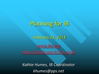 Planning for IB February 21, 2013