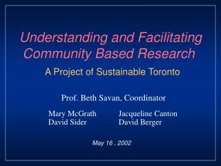 Understanding and Facilitating Community Based Research  A Project of Sustainable Toronto