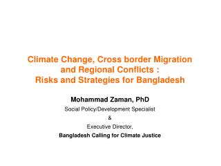 Climate Change, Cross border Migration and Regional Conflicts :  Risks and Strategies for Bangladesh