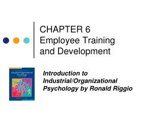 CHAPTER 6 Employee Training  and Development
