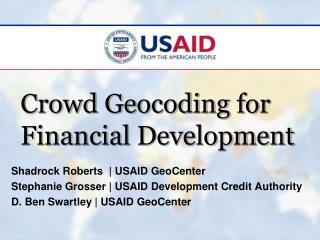 Crowd Geocoding for Financial Development