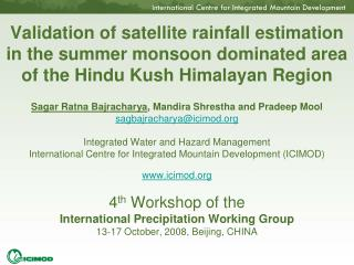 Validation of satellite rainfall estimation in the summer monsoon dominated area of the Hindu Kush Himalayan Region