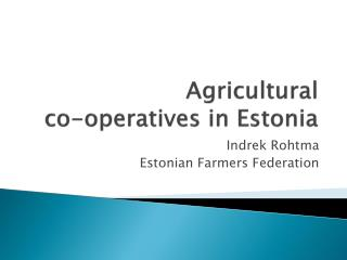 Agricultural  co-operatives in Estonia