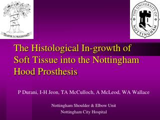 The Histological In-growth of Soft Tissue into the Nottingham Hood Prosthesis