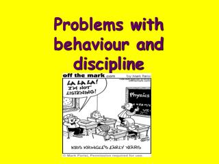 Problems with behaviour and discipline