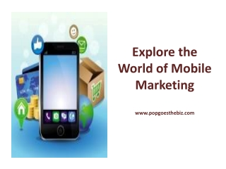 Explore the World of Mobile Marketing