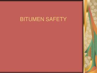 BITUMEN SAFETY