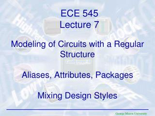 Modeling of Circuits with a Regular Structure Aliases, Attributes, Packages Mixing Design Styles