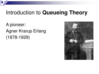 Introduction to  Queueing Theory