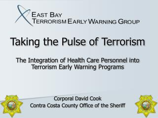 Taking the Pulse of Terrorism The Integration of Health Care Personnel into Terrorism Early Warning Programs Corporal Da