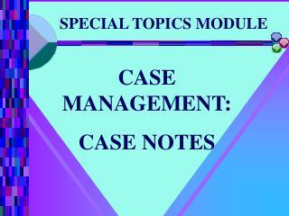 SPECIAL TOPICS MODULE