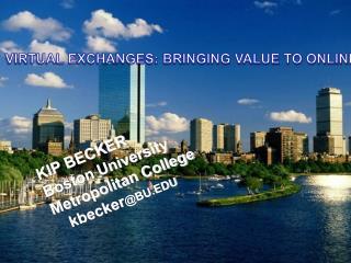KIP BECKER Boston University Metropolitan College kbecker @BU.EDU