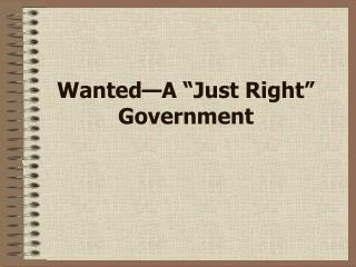 """Wanted—A """"Just Right"""" Government"""