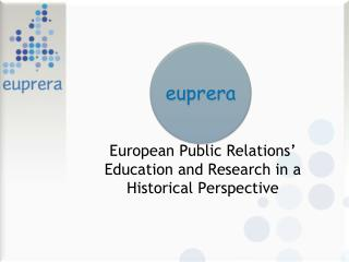 European Public Relations' Education and Research in a Historical Perspective