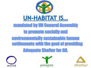 UN-HABITAT IS…