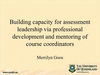 Building capacity for assessment leadership via professional development and mentoring of course coordinators Merrilyn G
