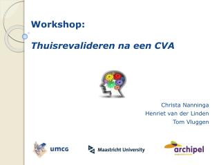 Workshop: Thuisrevalideren na een CVA