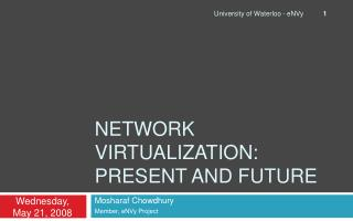 Network Virtualization: Present and Future