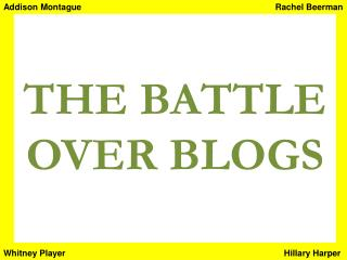 THE BATTLE OVER BLOGS