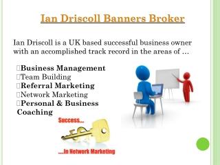 Ian Driscoll Banners Broker